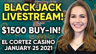 LIVE: Blackjack!! $1500 Buy-in!!
