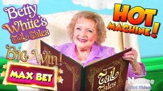 •BIG WIN! - Max Bet Betty Bonus BONANZA!!•Betty White's Tall Tales Slot Machine