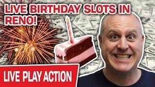 ★ Slots ★ LIVE Birthday Bash BEGINS! ★ Slots ★ RENO HIGH-LIMIT SLOTS to Celebrate!