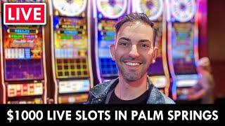 ★ Slots ★ LIVE from Palm Springs Casino ★ Slots ★ $1,000 should do the trick ★ Slots ★