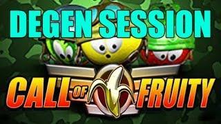 Call of Fruity - Degen session!! xD (Long video)