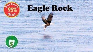 Eagle Rock 95% payback slot machine, 2 sessions, bonus