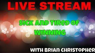 • Sick and Tired of WINNING • Quick Hello to My Rudies • with Brian Christopher