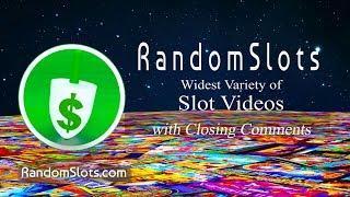 RandomSlots slot machne videos 2019