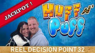 Reel Decision Point # 32:  Huff and Puff Jackpot!