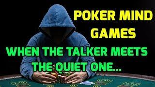 Poker Mind Games: When The Talker Meets The Quiet One