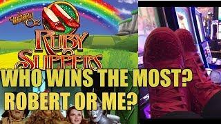 WHO WINS THE MOST? RUBY SLIPPERS SLOT MACHINE WITH ROBERT