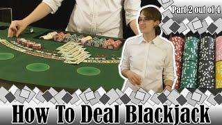 How to Deal Blackjack -Part 2 Out Of 4