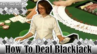 How to Deal Blackjack -Part 3 Out Of 4