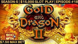 GOLD & DRAGON II Slot Machine $7.50 Max Bet Bonuses & BIG WIN   SEASON 5   EPISODE #18