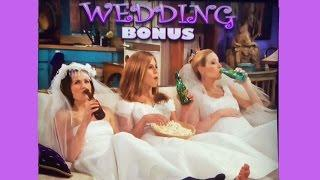 ++NEW Friends slot machine, Wedding Bonus