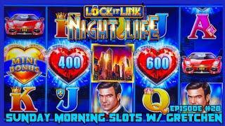 ⋆ Slots ⋆Lock It Link Night Life High Limit $20 Bonus Round ⋆ Slots ⋆SUNDAY MORNING SLOTS WITH GRETC