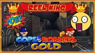 • Crazy Cops n Robbers!! & Pushing Reel King for JACKPOT!