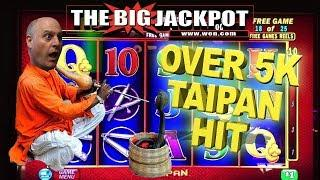 OVER 5K HIT on TAIPAN! •25 FREE GAMES PAYS BIG! • BONUS ROUND JACKPOT!