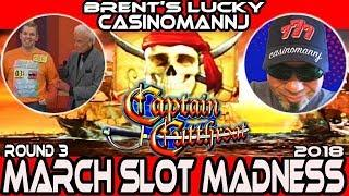 "• ROUND 3 • ""CAPTAIN CUTTHROAT"" • #MarchMadness2018 #Slots • BRENT'S LUCKY SLOTS VS. CASINOMANNJ"
