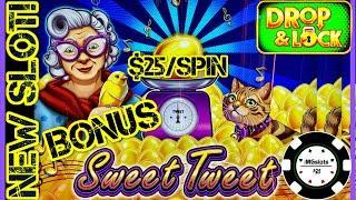 •Drop & Lock Sweet Tweet •HIGH LIMIT $25 SPIN BONUS ROUND LOCK IT LINK •
