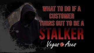 What To Do if a Customer Turns Out To Be a Stalker