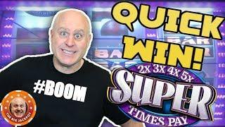 QUICK WIN on Super Times Pay! •3 Reel Line Hit Jackpot!