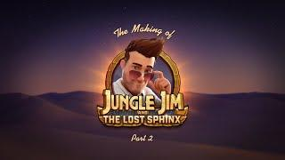 The Making of Jungle Jim and the Lost Sphinx | Part II