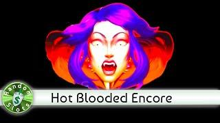 Hot Blooded slot machine, 3 Encore Sessions, Bonus