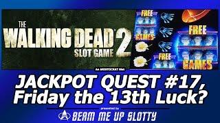 Jackpot Quest #17 - Friday the 13th Luck in the The Walking Dead 2?
