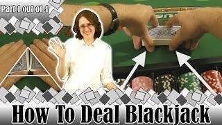 How to Deal Blackjack -Part 1 Out Of 4