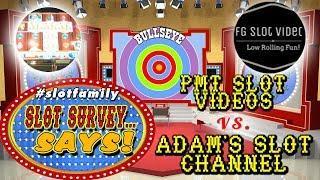 • #SlotFamily SLOT SURVEY SAYS • PMT SLOT HITS N STUFF vs. ADAM'S SLOT VIDEOS • LIVE GAME SHOW