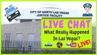 •Live! What Really Happened In Las Vegas.