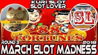 •ROUND#3 West• 88 FORTUNES Slot machine • #March Madness 2018 #Semi Final•KURI Slot VS SLot Lover•