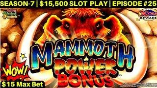 Mammoth Power KONAMI Slot Machine $15 Max Bet Bonus-GREAT SESSION   SEASON-7   EPISODE #25