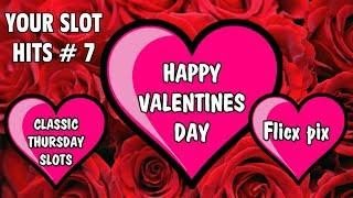 VALENTINE'S DAY - YOUR SLOT HITS 7 - CLASSIC THURSDAY SLOTS - Flicx pix