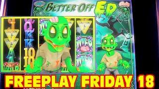 Better Off Ed FREEPLAY FRIDAY EPISODE 18 Slot Machine LIVE PLAY&BONUS