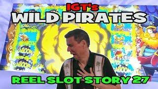 WILD PIRATES - IGT - Reel Slot Story 27 - The Peppermill - First play!  Great wins!