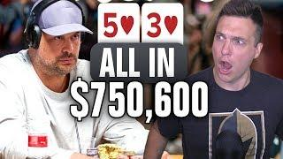 MANIAC Plays $750,600 Hand Of Poker With 5-3 Suited (WOW!)
