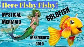 FISH •Themed Slot Machine Play! Goldfish | Mystical Mermaid | Mermaid's Gold | Catch the Big One 2!