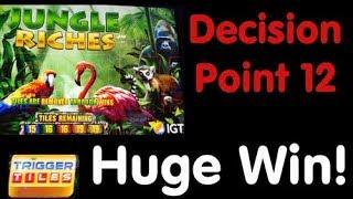 Decision Point 12 - Jungle Riches!  Machine was ROCKED!