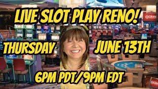 June 13th Live slot play at Atlantis in Reno!