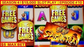 WILD WILD SAMURAI Slot Machine Max Bet Bonuses & No Luck | Season 4 | EPISODE #10