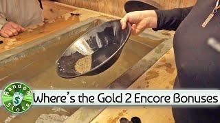 Where's the Gold slot machine, 2 Encore Bonuses