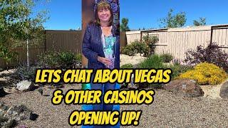 Let's chat about Vegas and other casinos opening up.