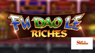 Newer Slot Machine Game Evaluation - Did we Win? Fu Dao Le Riches