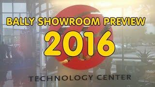 Bally Showroom Tour 2016 *** Sneak Peak ***