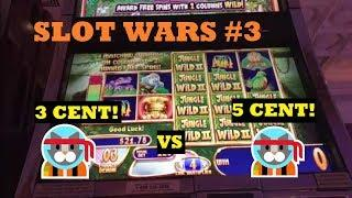 SLOT WARS 3! BIG WINS BY BOTH, 3 CENT VS 5 CENT!!