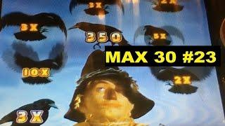 •MAX 30 ( #23 ) •WIZARD OF OZ 3 Reel (Road to Emerald City)Slot machine•$3.50 MAX BET