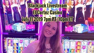 Blackjack Livestream from the El Cortez Casino! July 11 2019