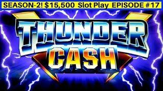 High Limit Thunder Cash Slot Machine Live Play | Season 2 EPISODE #17
