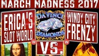 • March Madness 2017 • ( WEST Coast Round #2)- DaVinci Diamonds- Slot Machine Tournament- MAX BET
