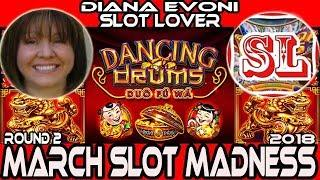 ROUND#2 •Dancing Drums • #MarchMadness2018 #Slots• Dianaevoni VS. Slot Lover