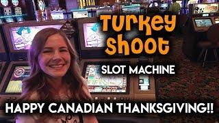 Happy Canadian Thanksgiving! The Great Turkey Shoot! Slot Machine! Finally got the Other BONUS!