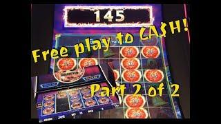 Part 2 of 2: Free Play to Cash with a big profit